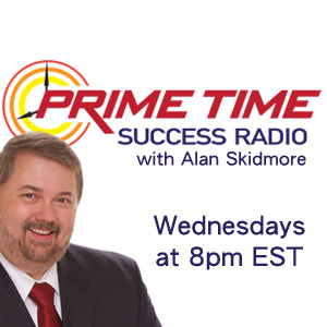 Prime Time Success Radio with Alan Skidmore